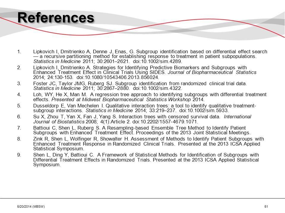 References 1.Lipkovich I, Dmitrienko A, Denne J, Enas, G.