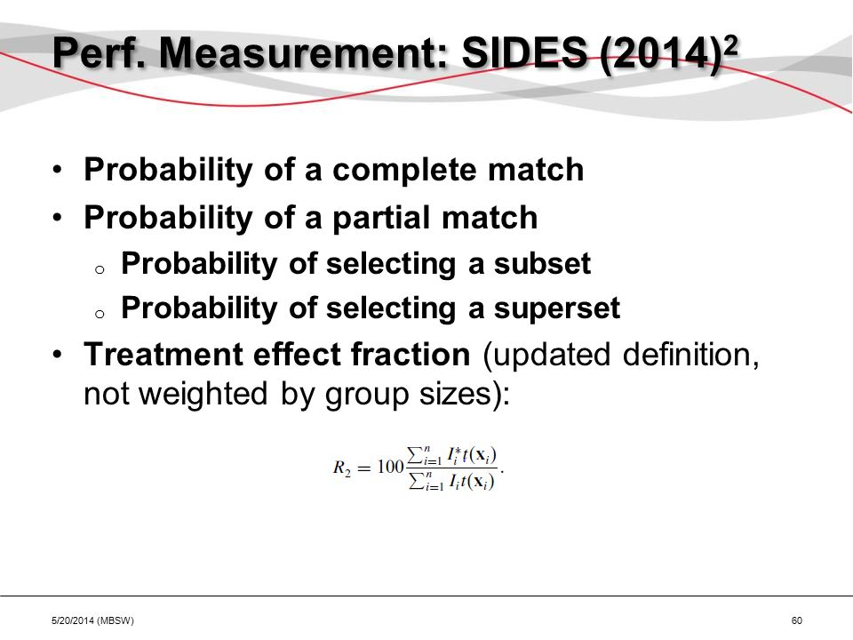 Perf. Measurement: SIDES (2014) 2 Probability of a complete match Probability of a partial match o Probability of selecting a subset o Probability of