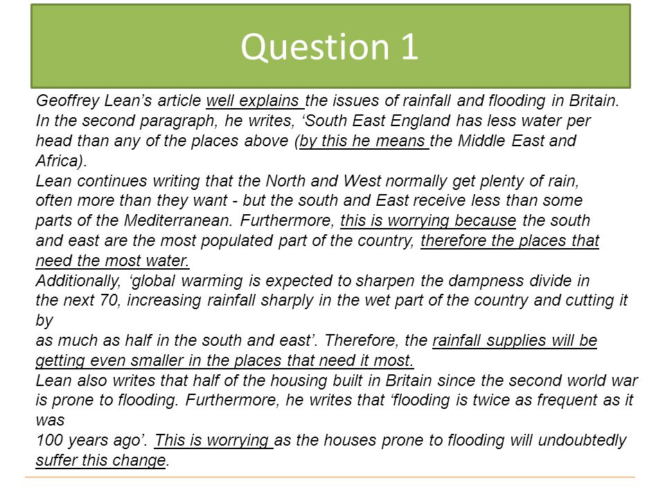 Geoffrey Lean's article well explains the issues of rainfall and flooding in Britain. In the second paragraph, he writes, 'South East England has less