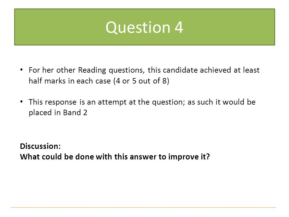 For her other Reading questions, this candidate achieved at least half marks in each case (4 or 5 out of 8) This response is an attempt at the questio