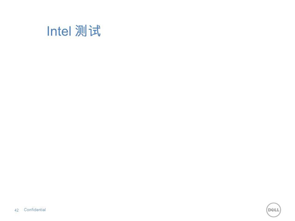 Intel 测试 42 Confidential