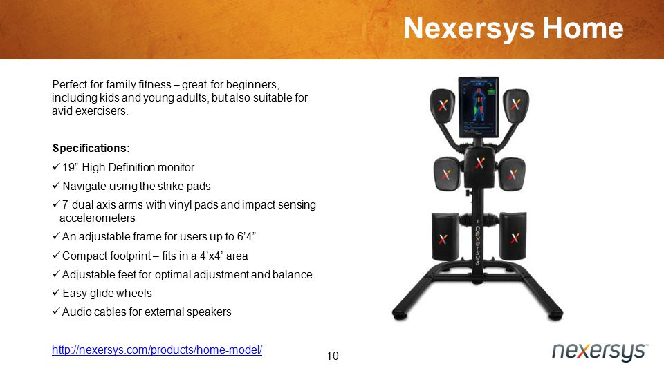 Nexersys Home 10 Perfect for family fitness – great for beginners, including kids and young adults, but also suitable for avid exercisers.