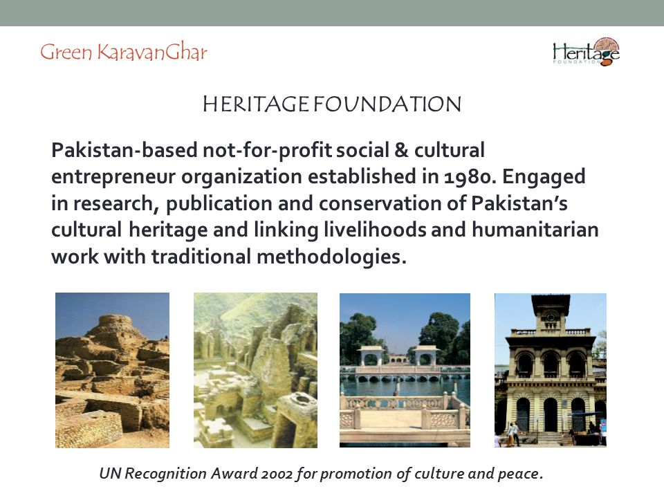 HERITAGE FOUNDATION Green KaravanGhar UN Recognition Award 2002 for promotion of culture and peace.