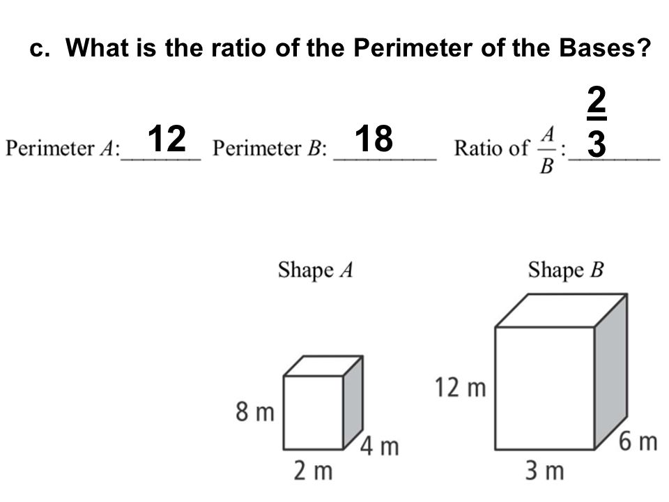 c. What is the ratio of the Perimeter of the Bases? 1218 2323