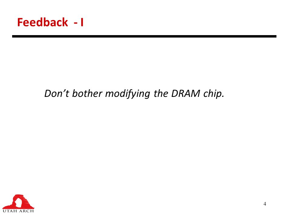 4 Feedback - I Don't bother modifying the DRAM chip.