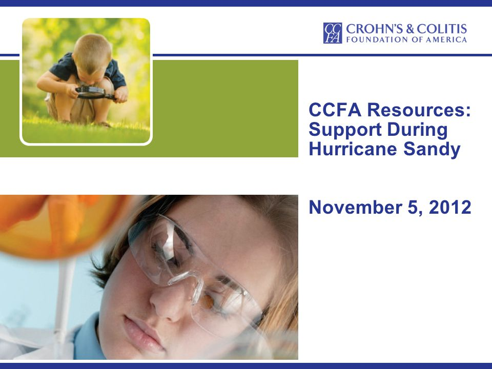 CCFA Resources: Support During Hurricane Sandy November 5, 2012