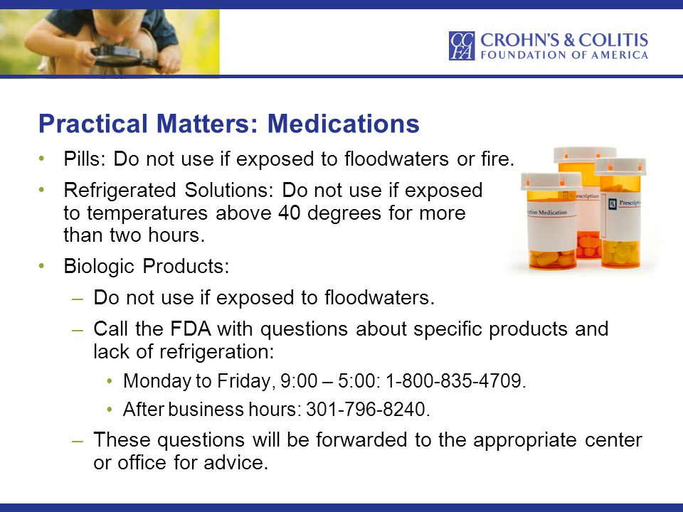 Practical Matters: Medications Pills: Do not use if exposed to floodwaters or fire.