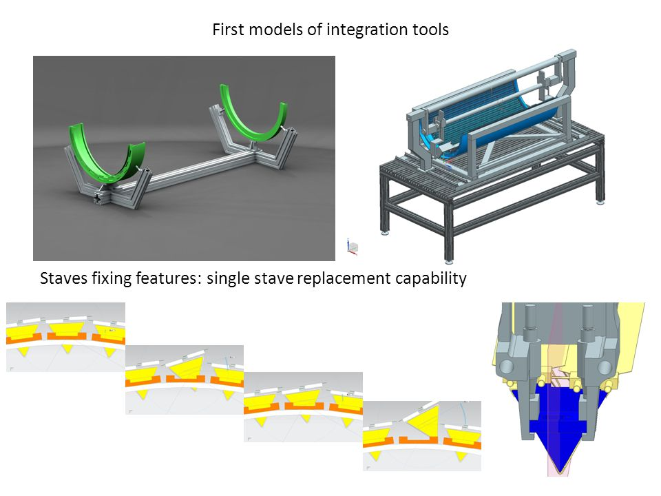 First models of integration tools Staves fixing features: single stave replacement capability 2