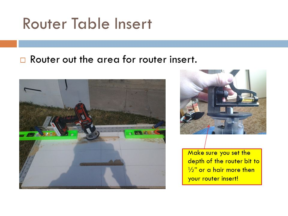 Router Table Insert  Router out the area for router insert.