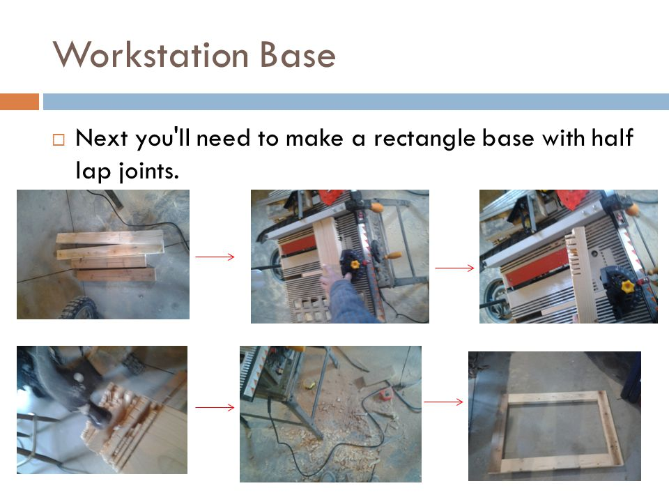 Workstation Base  Next you ll need to make a rectangle base with half lap joints.