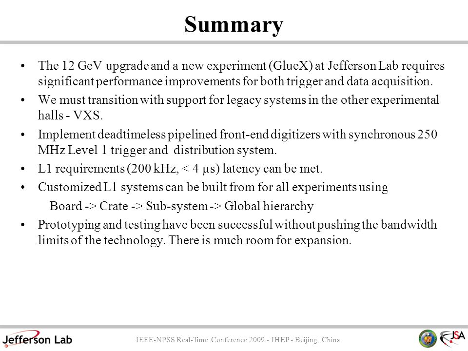 Summary The 12 GeV upgrade and a new experiment (GlueX) at Jefferson Lab requires significant performance improvements for both trigger and data acqui