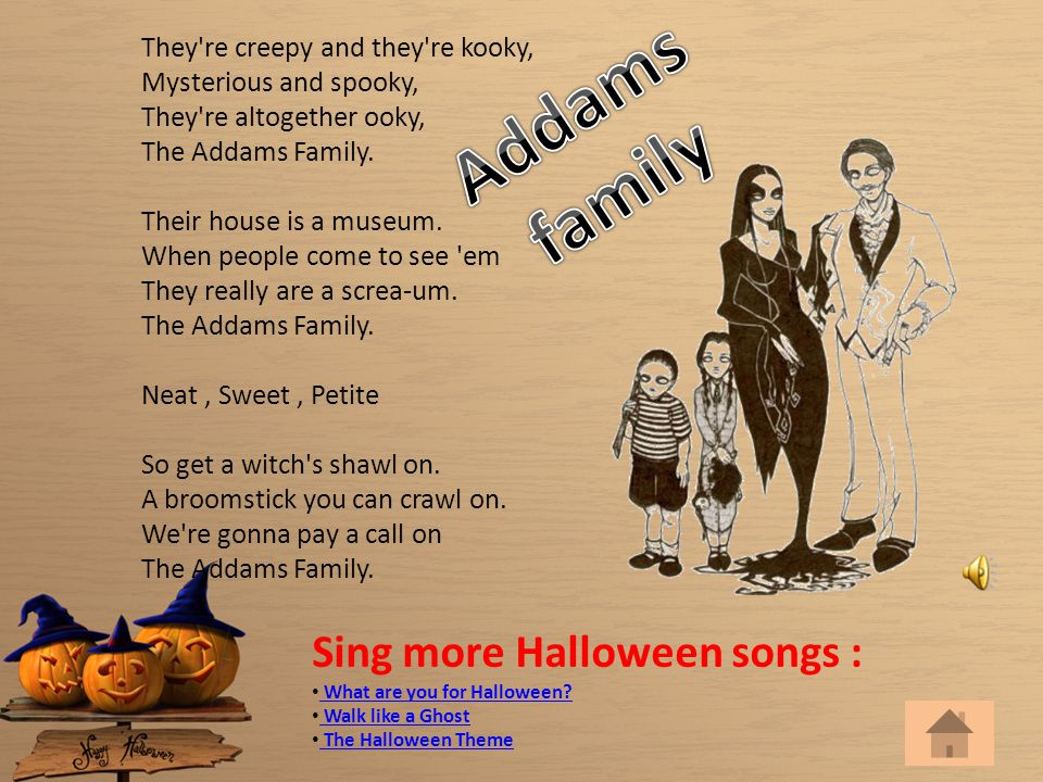 Sing more Halloween songs : What are you for Halloween.