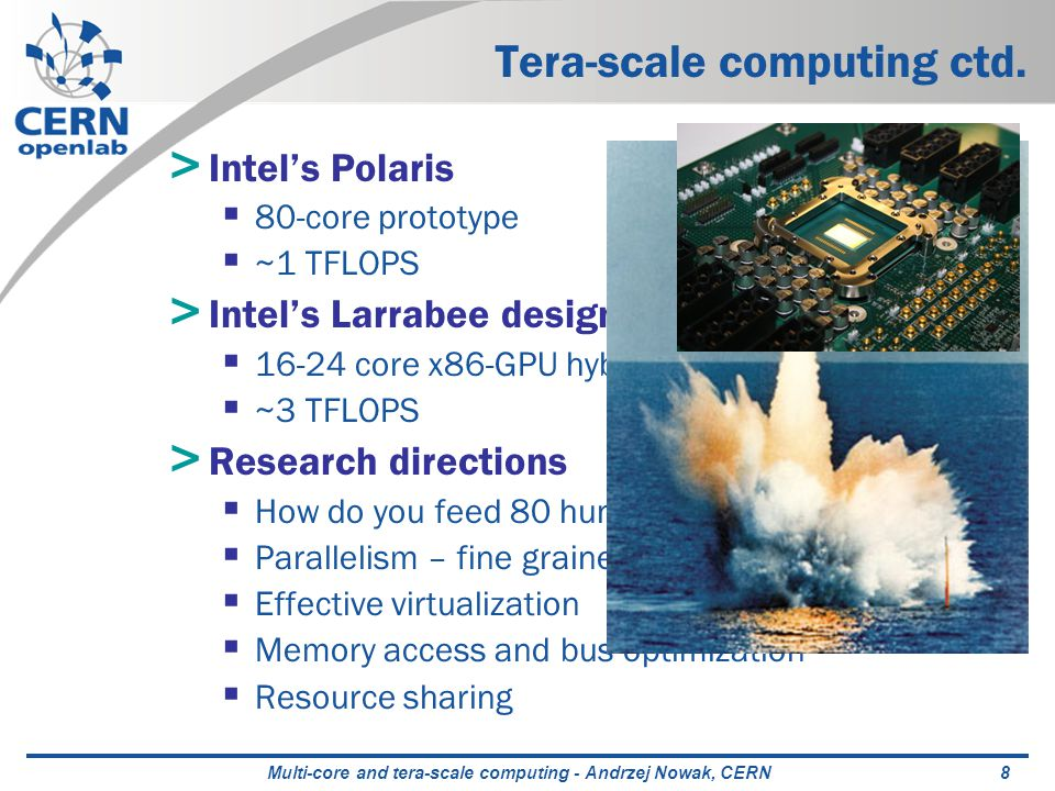 Multi-core and tera-scale computing - Andrzej Nowak, CERN9 Questions for the future > How many cores does your mother need.