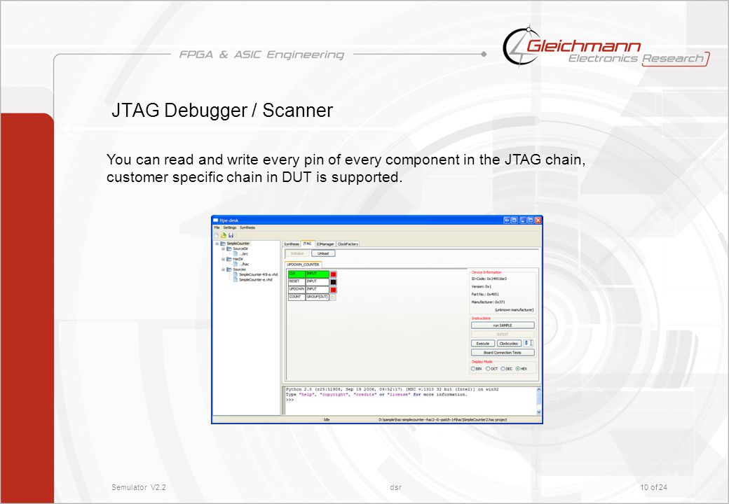 Semulator V2.2dsr10 of 24 JTAG Debugger / Scanner You can read and write every pin of every component in the JTAG chain, customer specific chain in DUT is supported.