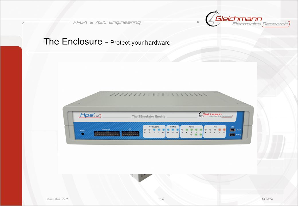 Semulator V2.2dsr14 of 24 The Enclosure - Protect your hardware
