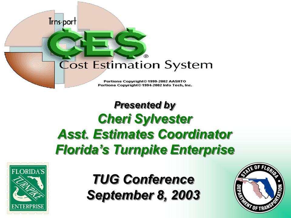 Presented by Cheri Sylvester Asst. Estimates Coordinator Florida's Turnpike Enterprise Presented by Cheri Sylvester Asst. Estimates Coordinator Florid