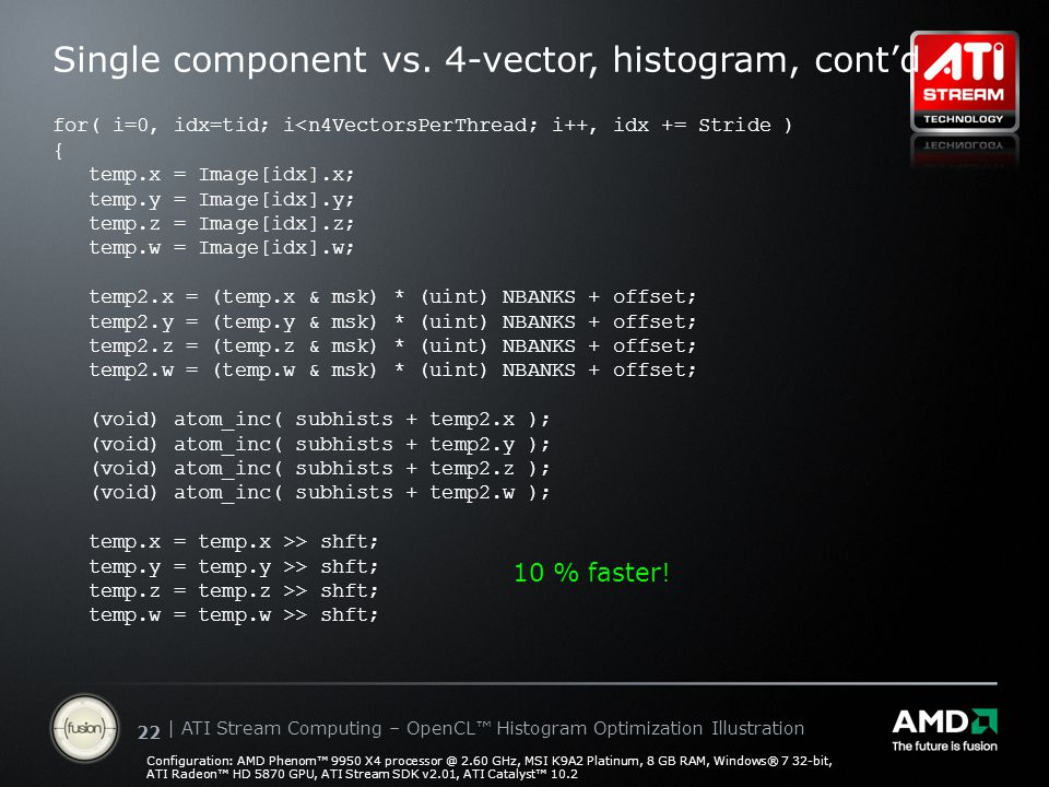 | ATI Stream Computing Update | Confidential 22 | ATI Stream Computing – OpenCL™ Histogram Optimization Illustration Single component vs.