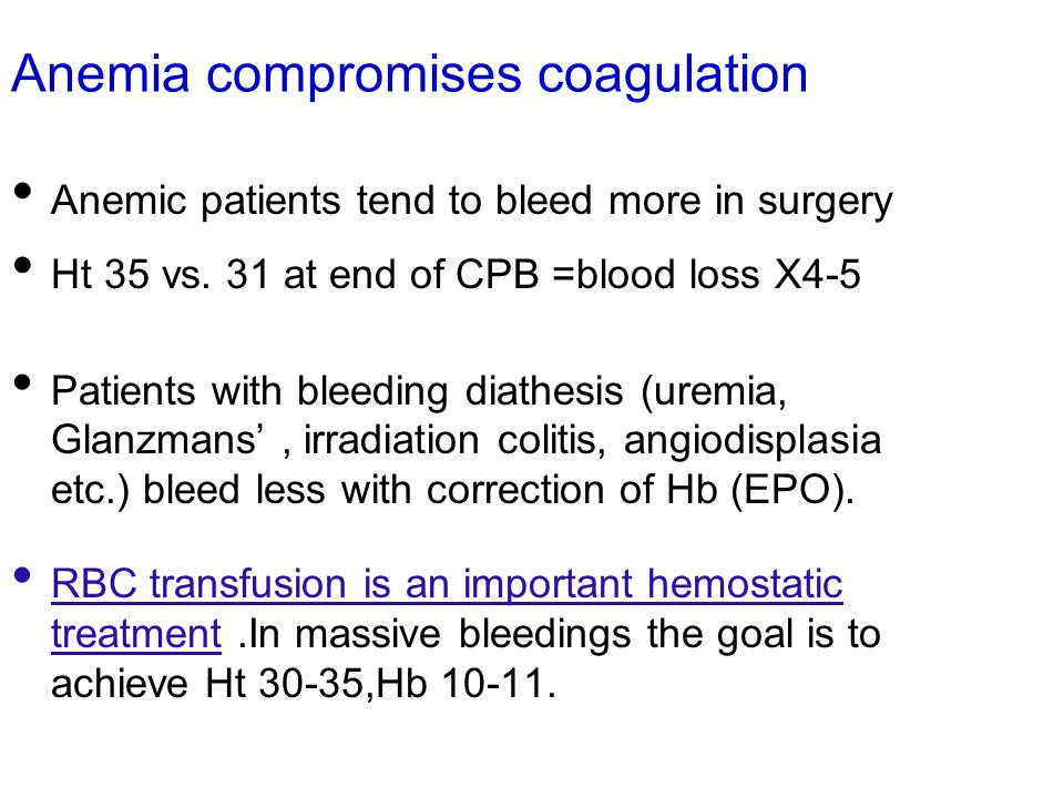 Anemic patients tend to bleed more in surgery Ht 35 vs.