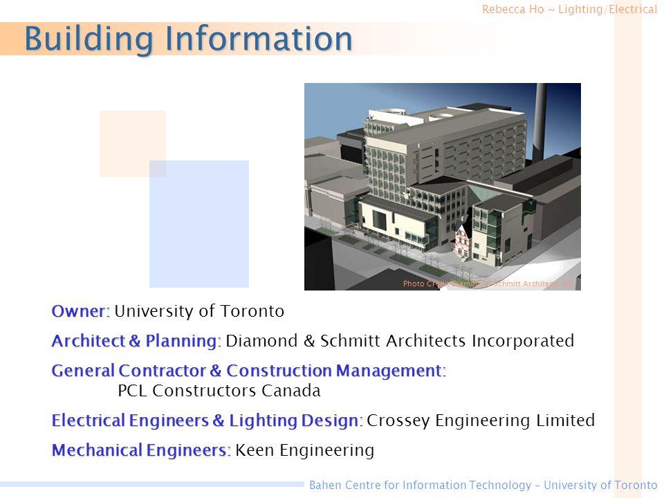 Rebecca Ho ~ Lighting/Electrical Bahen Centre for Information Technology – University of Toronto Building Information Photo Credit Diamond & Schmitt Architects Inc.