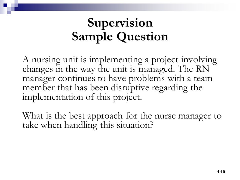 115 A nursing unit is implementing a project involving changes in the way the unit is managed. The RN manager continues to have problems with a team m