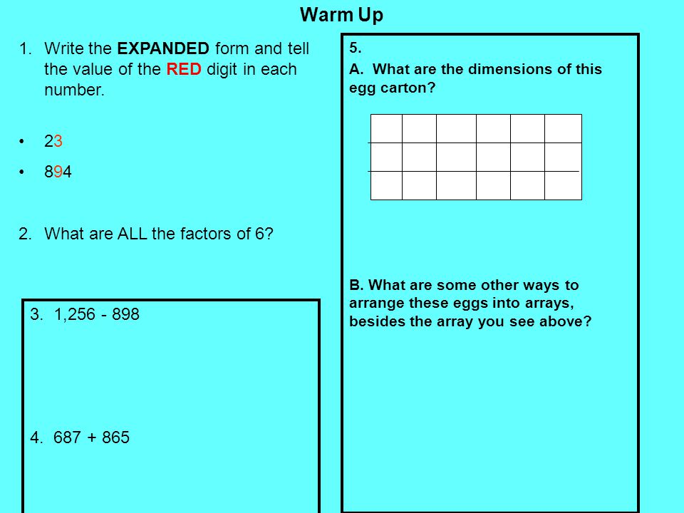 Warm Up 5. A. What are the dimensions of this egg carton? B. What are some other ways to arrange these eggs into arrays, besides the array you see abo