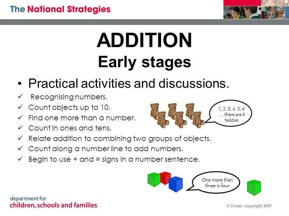 © Crown copyright 2007 Mental Strategies & Informal Methods Looking for pairs that make 10 then 20, 30 etc.