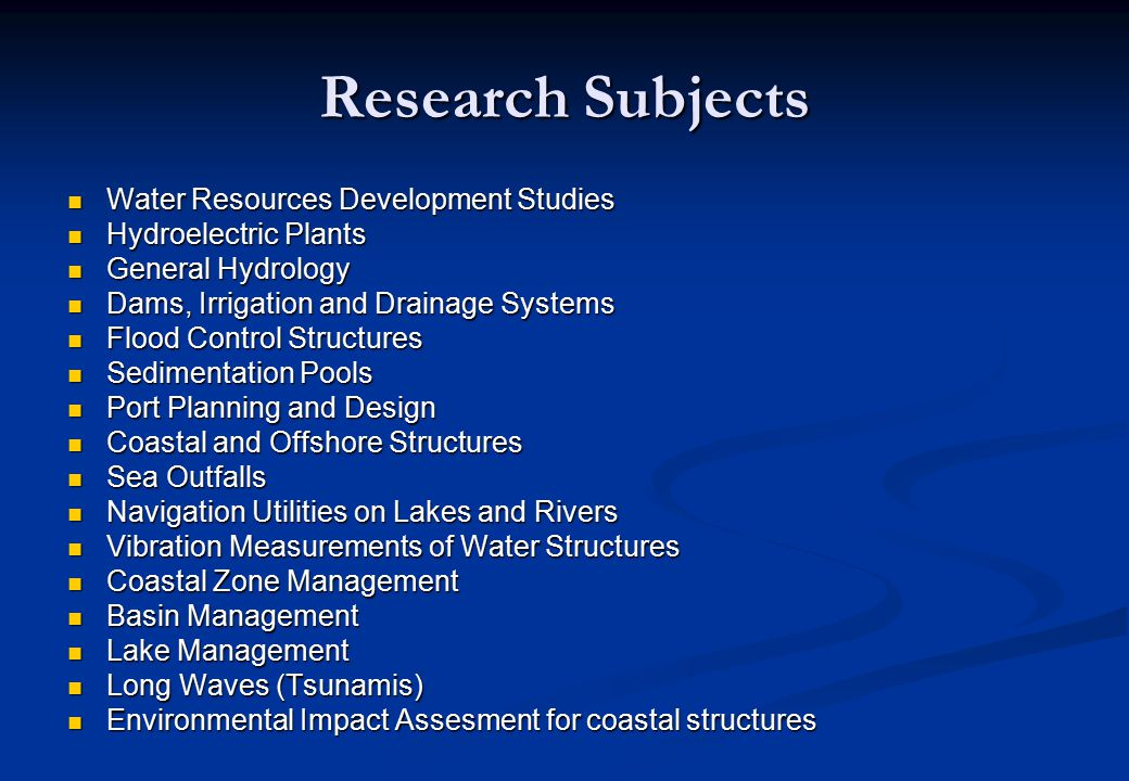 Research Subjects Water Resources Development Studies Water Resources Development Studies Hydroelectric Plants Hydroelectric Plants General Hydrology