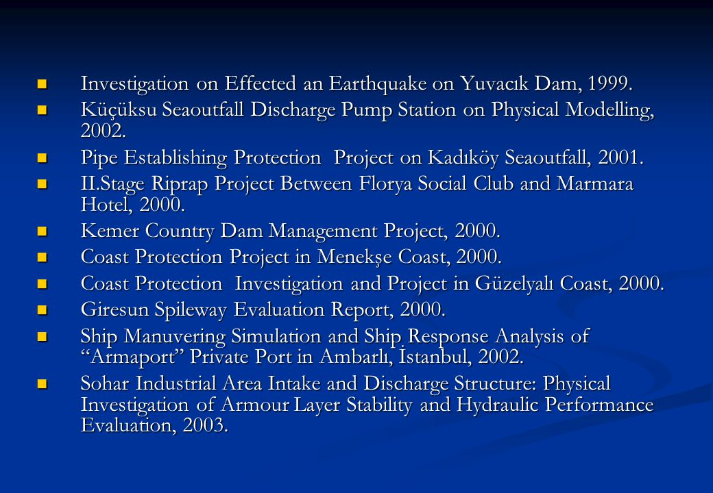 Investigation on Effected an Earthquake on Yuvacık Dam, 1999.