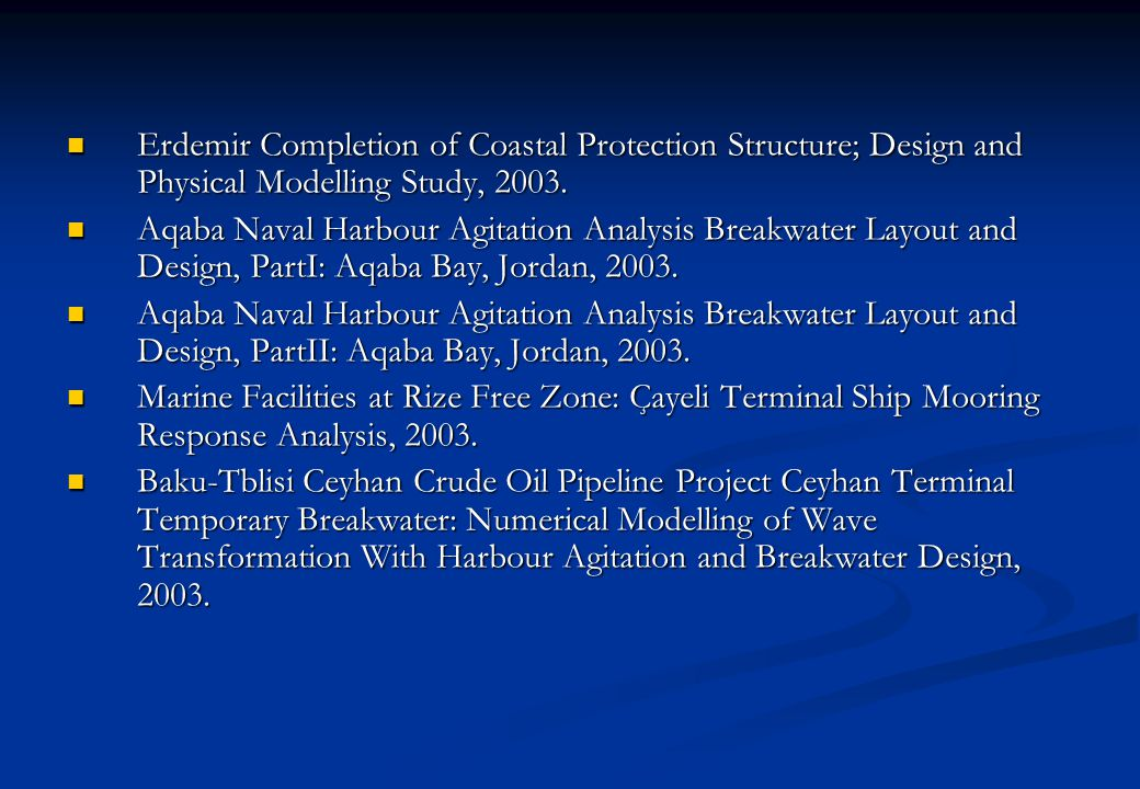 Erdemir Completion of Coastal Protection Structure; Design and Physical Modelling Study, 2003. Erdemir Completion of Coastal Protection Structure; Des