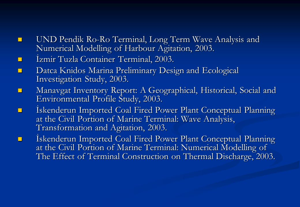 UND Pendik Ro-Ro Terminal, Long Term Wave Analysis and Numerical Modelling of Harbour Agitation, 2003. UND Pendik Ro-Ro Terminal, Long Term Wave Analy
