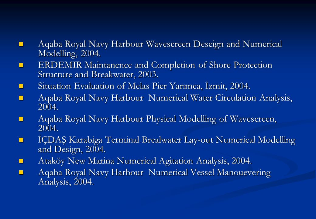 Aqaba Royal Navy Harbour Wavescreen Deseign and Numerical Modelling, 2004.