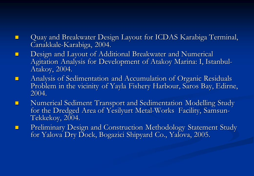 Quay and Breakwater Design Layout for ICDAS Karabiga Terminal, Canakkale-Karabiga, 2004.