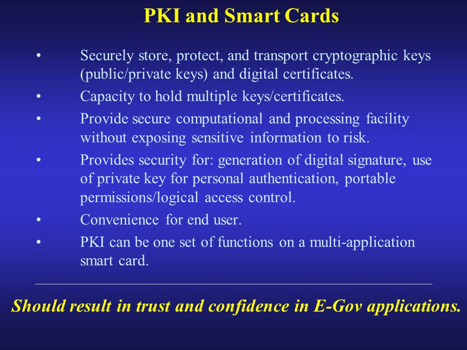 Securely store, protect, and transport cryptographic keys (public/private keys) and digital certificates.
