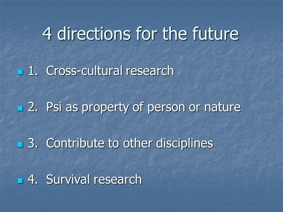 4 directions for the future 1. Cross-cultural research 1.