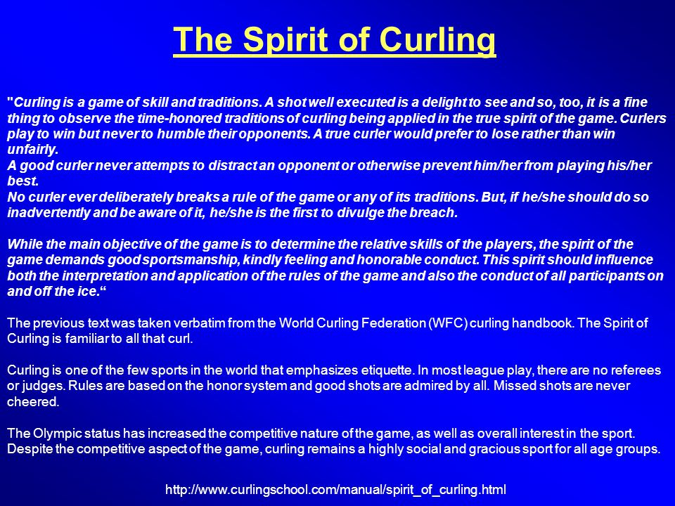 The Spirit of Curling Curling is a game of skill and traditions.