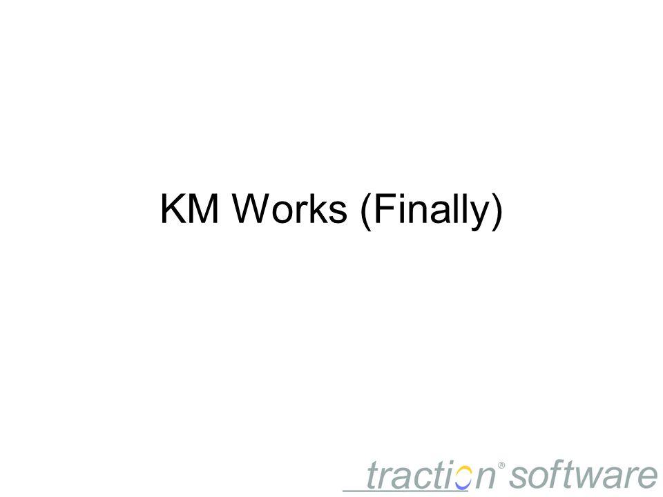 KM Works (Finally)