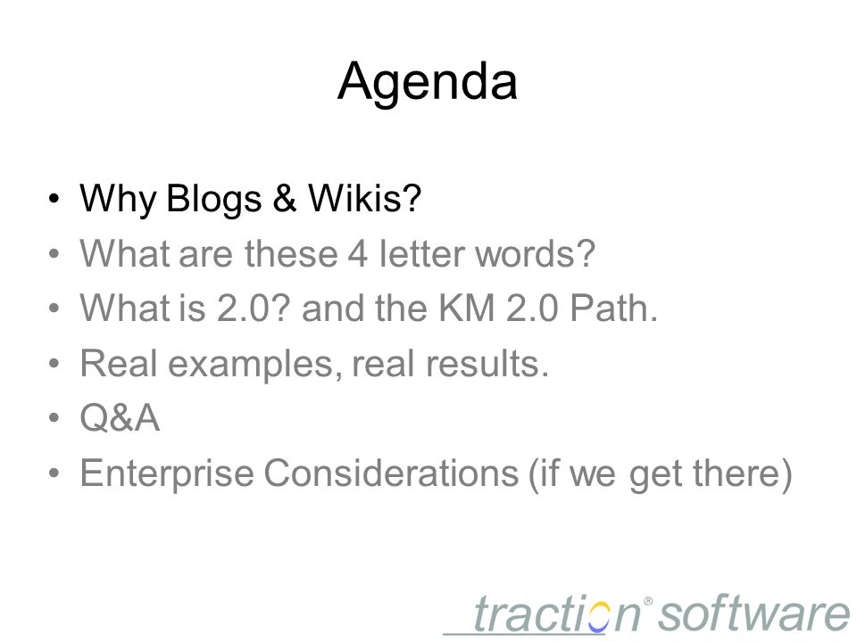 Agenda Why Blogs & Wikis. What are these 4 letter words.