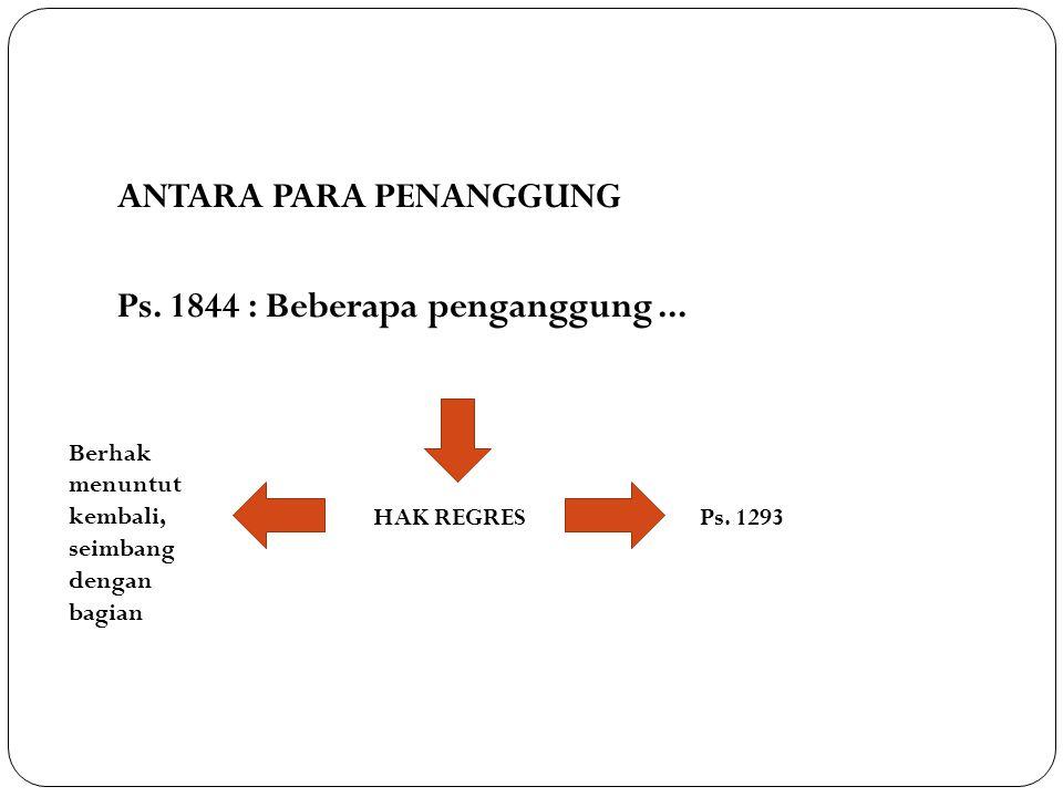 ANTARA PARA PENANGGUNG Ps.1844 : Beberapa penganggung...