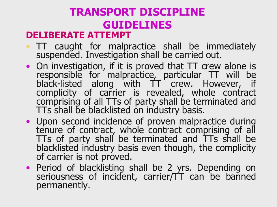 TRANSPORT DISCIPLINE GUIDELINES DELIBERATE ATTEMPT TT caught for malpractice shall be immediately suspended. Investigation shall be carried out. On in