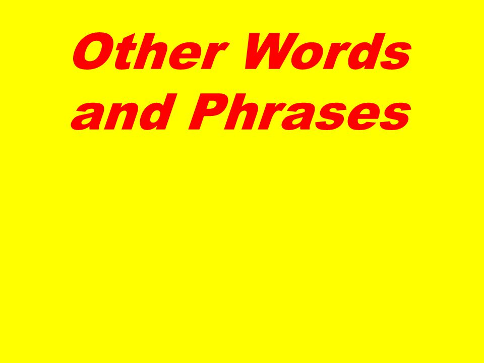 Other Words and Phrases