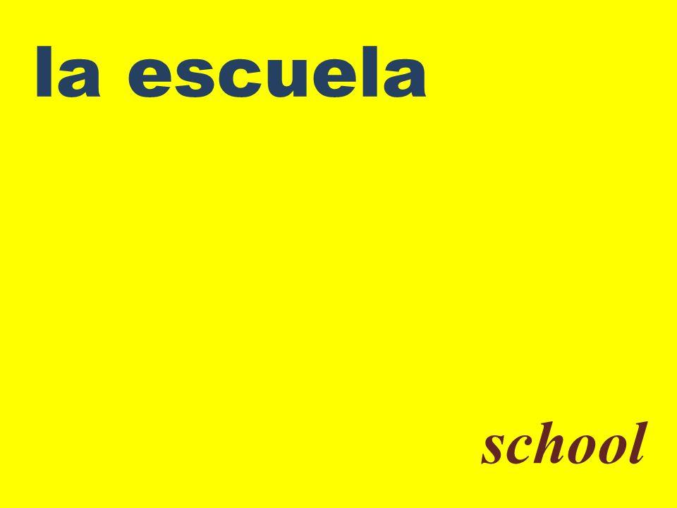 la escuela school