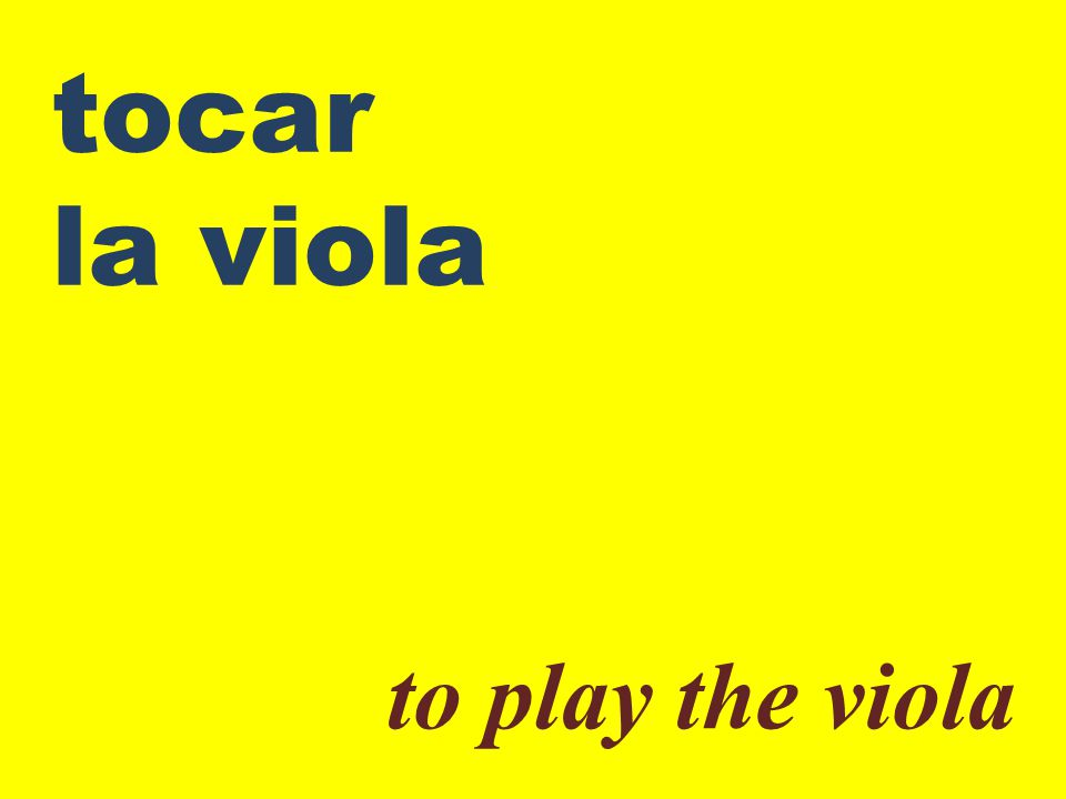 tocar la viola to play the viola