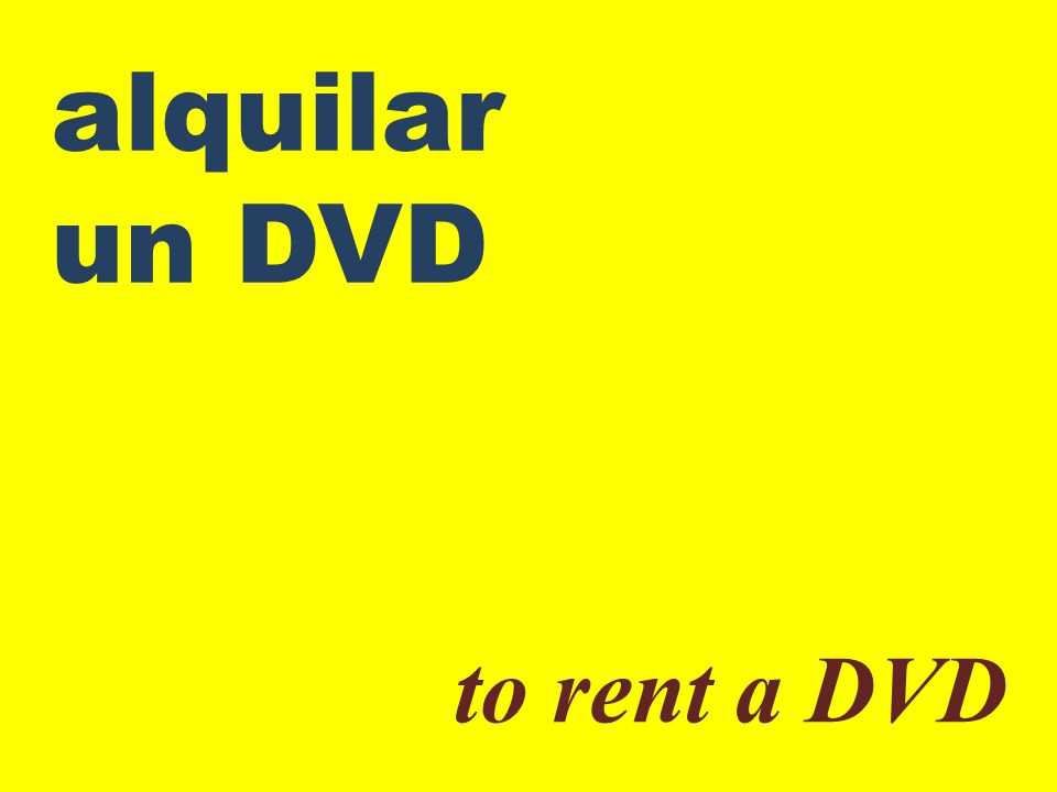 alquilar un DVD to rent a DVD