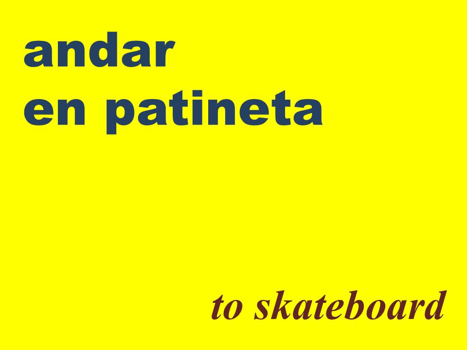 andar en patineta to skateboard