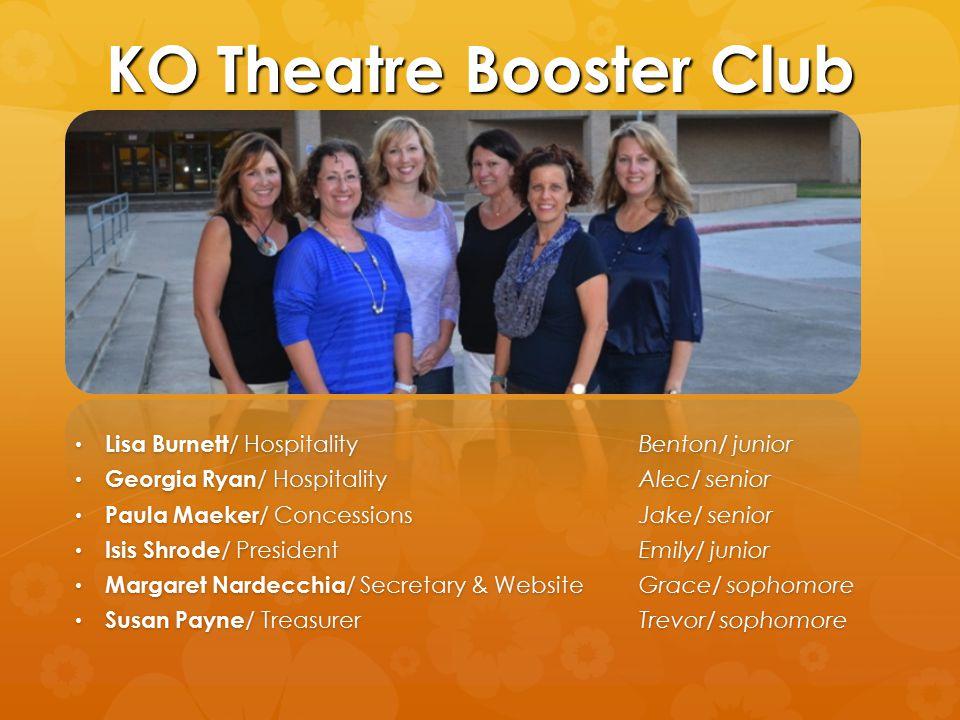 KO Theatre Booster Club Lisa Burnett / Hospitality Benton/ junior Lisa Burnett / Hospitality Benton/ junior Georgia Ryan / HospitalityAlec/ senior Geo