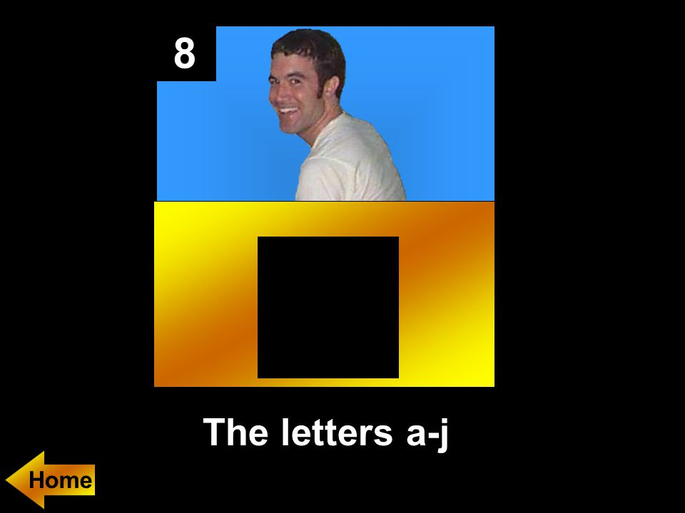 8 The letters a-j
