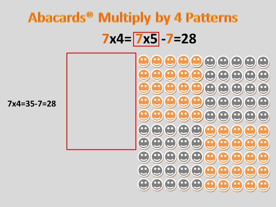 7x4=35-7=28 7x4= 7x5 -7=28