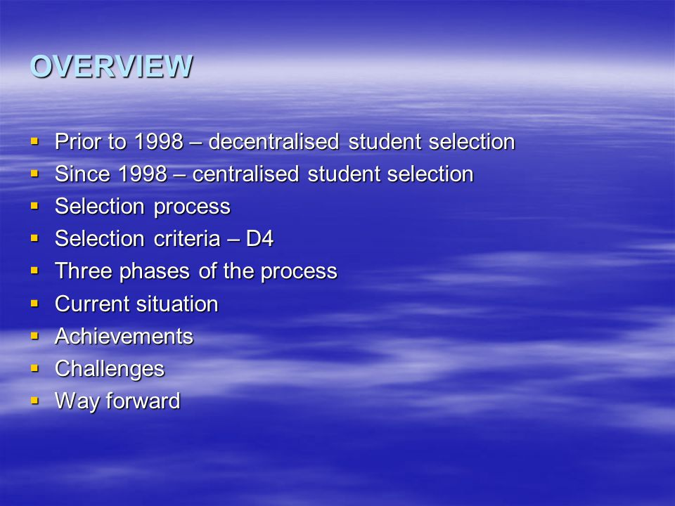 PRIOR TO 1998 –DECENRALISED STUDENT SELECTION  8 nursing colleges in Gauteng  - Pretoria region – 3  - West Rand – 1  - Johannesburg region - 5  No standardised selection criteria  Each college received thousands of applications  Applicants applied to more than one college  No dedicated staff for student selection  No central database  Applicants interviewed individually  Costly and time consuming