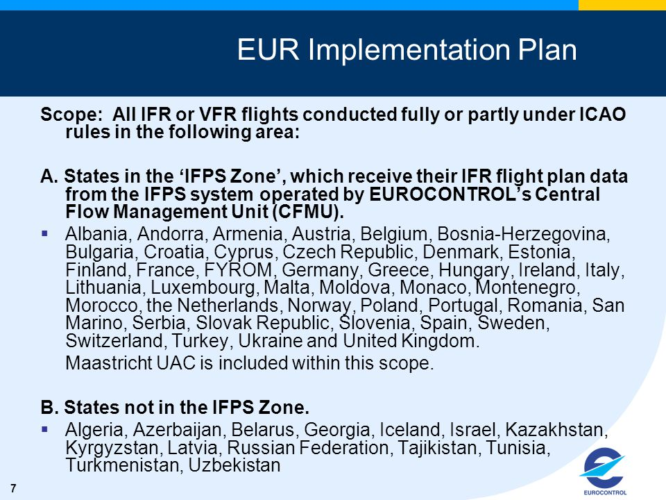 8 Approach for all States in the EUR Region 1.Adhere to 00.00 UTC on 15 November 2012 as target date/time for operational deployment.