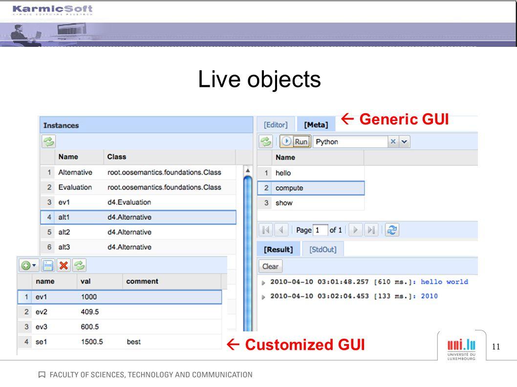 Live objects 11  Customized GUI  Generic GUI